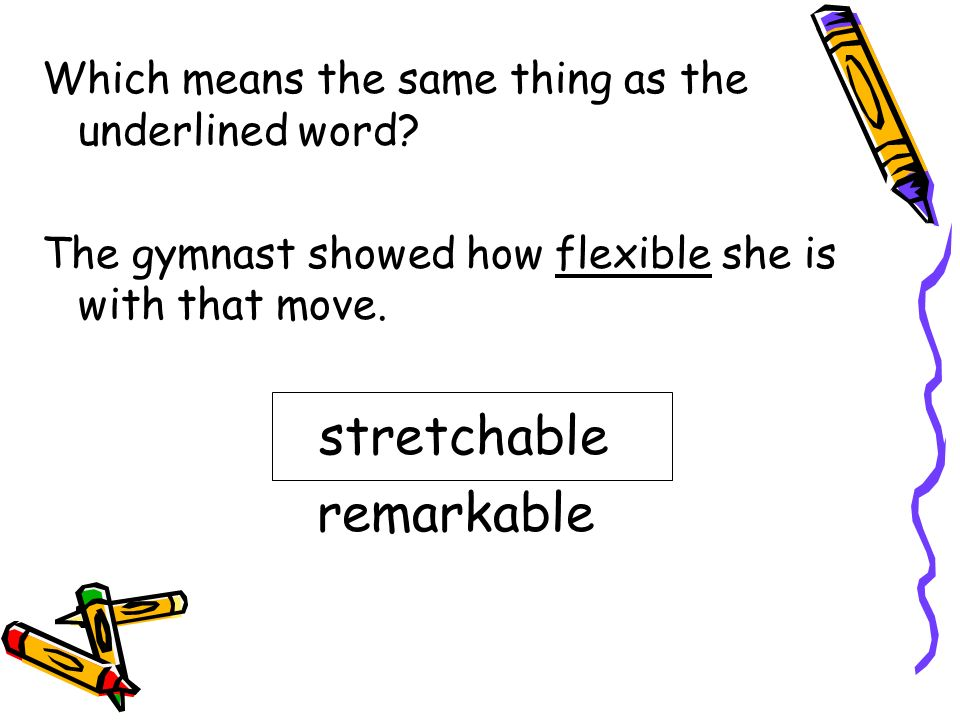 stretchable remarkable