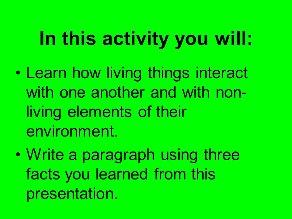 In this activity you will: