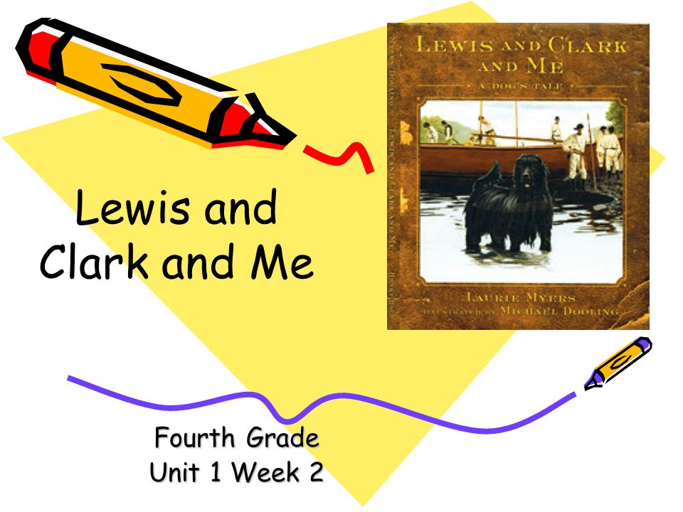 Lewis and Clark and Me Fourth Grade Unit 1 Week 2