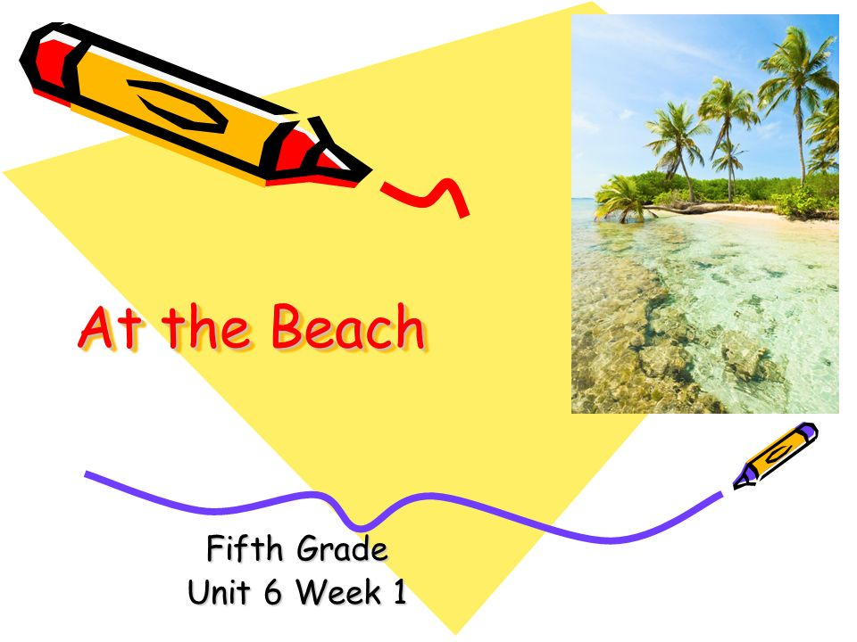 At the Beach Fifth Grade Unit 6 Week 1