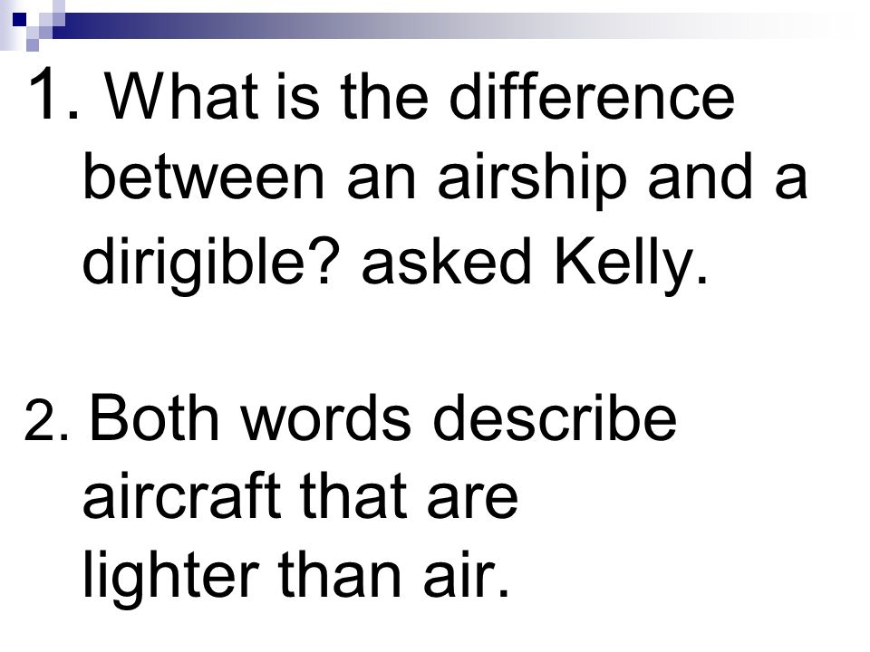 1. What is the difference between an airship and a dirigible