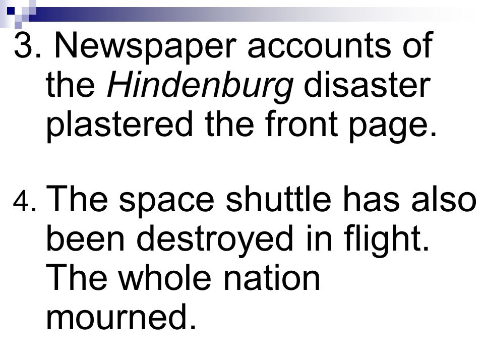 3. Newspaper accounts of the Hindenburg disaster plastered the front page.
