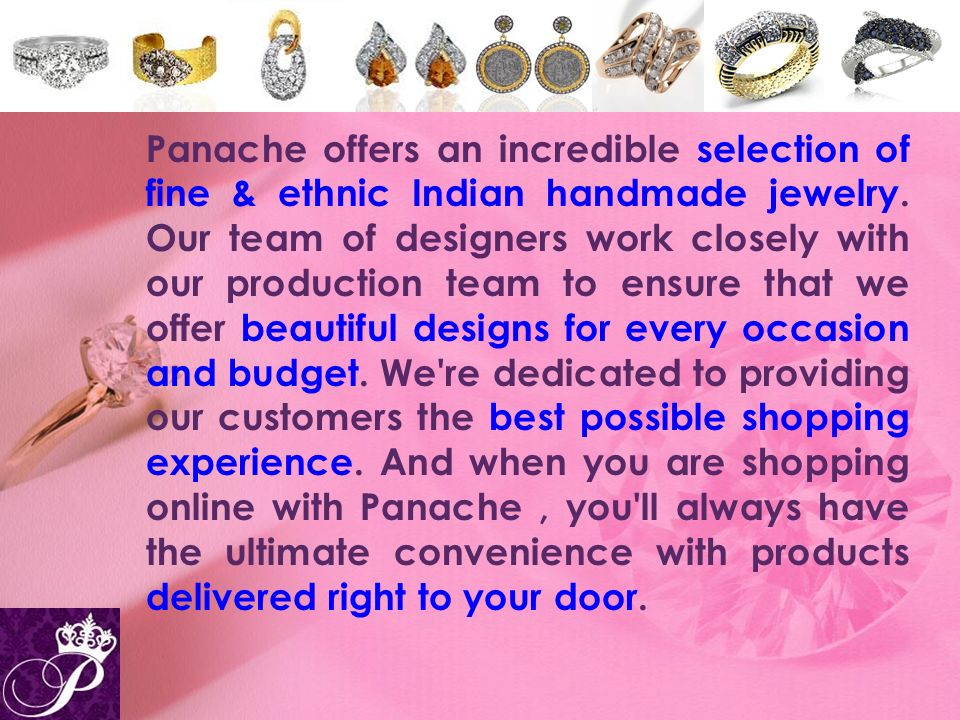 Panache offers an incredible selection of fine & ethnic Indian handmade jewelry.