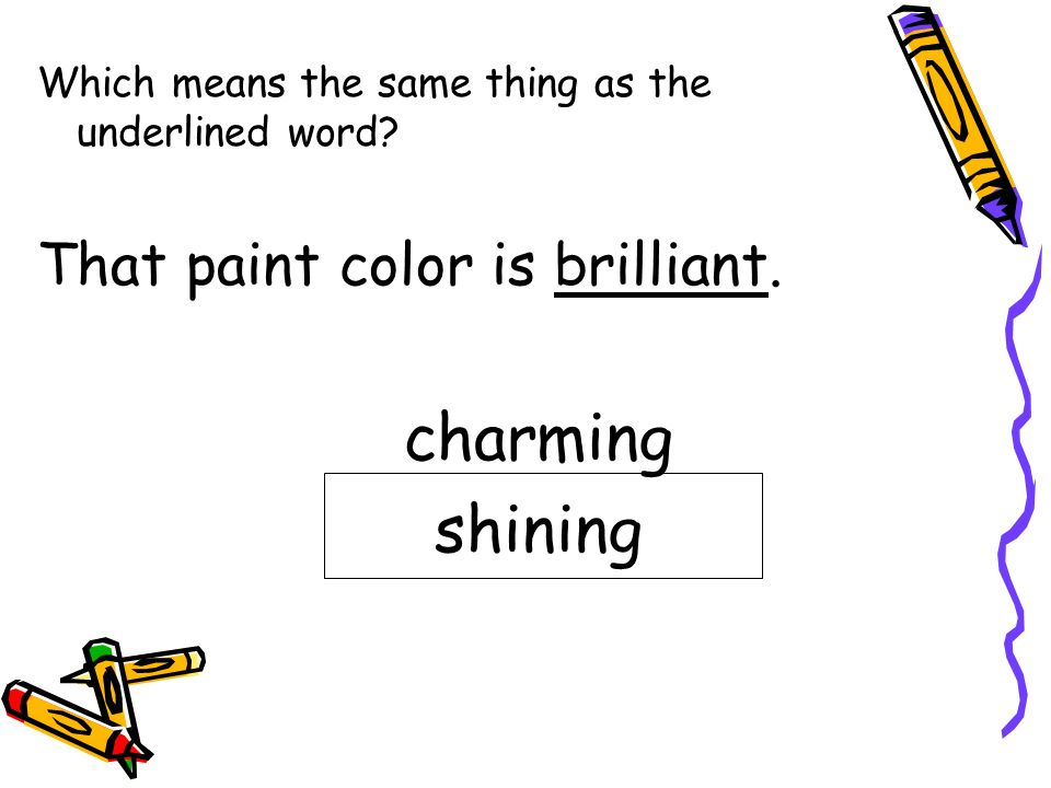 charming shining That paint color is brilliant.