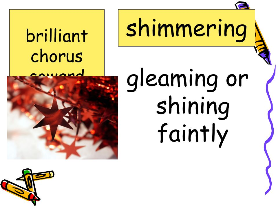 gleaming or shining faintly