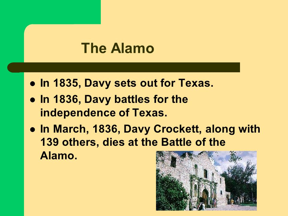The Alamo In 1835, Davy sets out for Texas.