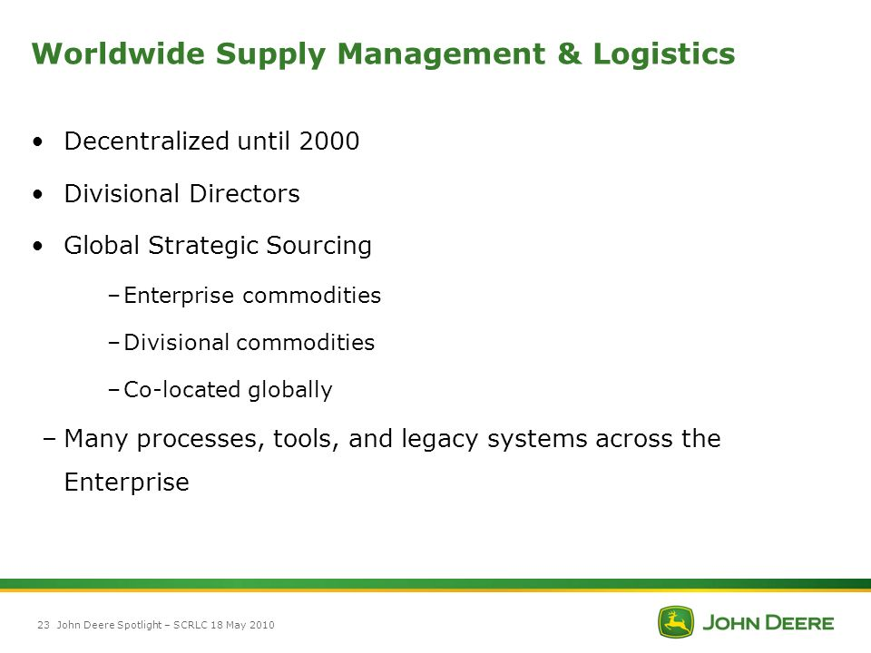 deere and company worldwide logistics Deere & company is an american corporation that manufactures agricultural,  construction, and forestry machinery  vice president, public affairs worldwide  kelly sikkema  vice president, global supply management and logistics.