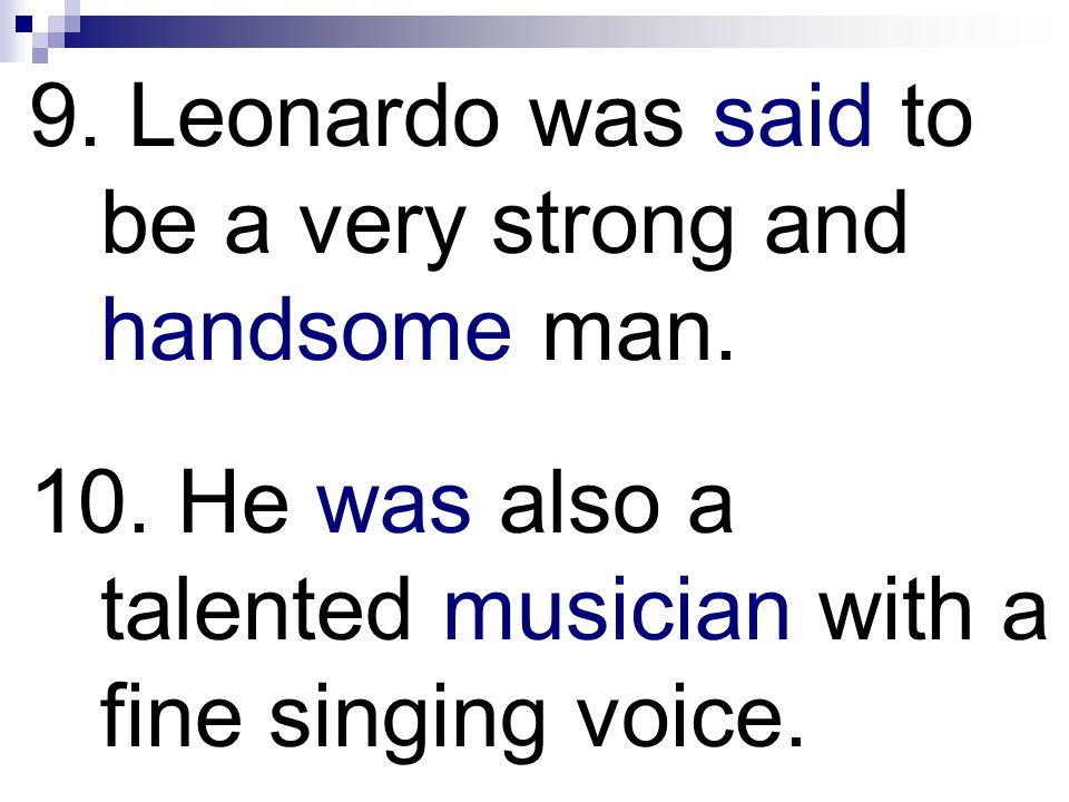 9. Leonardo was said to be a very strong and handsome man.