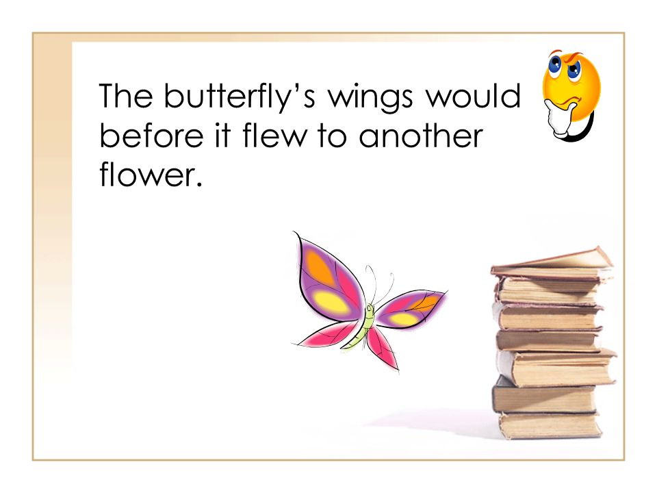 The butterfly's wings would before it flew to another flower.