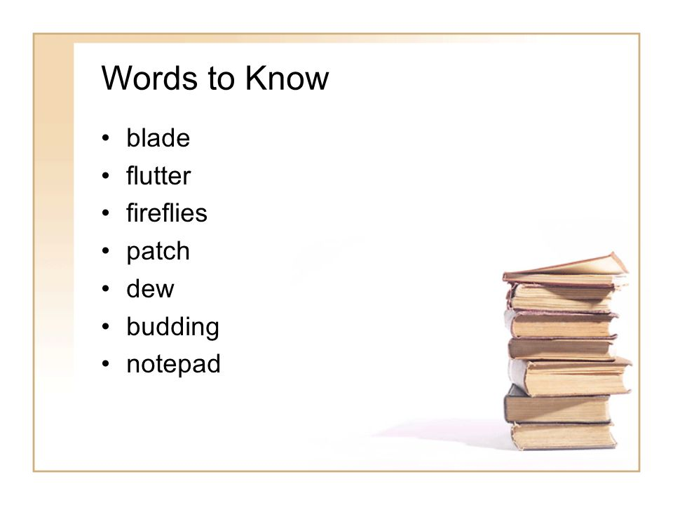 Words to Know blade flutter fireflies patch dew budding notepad