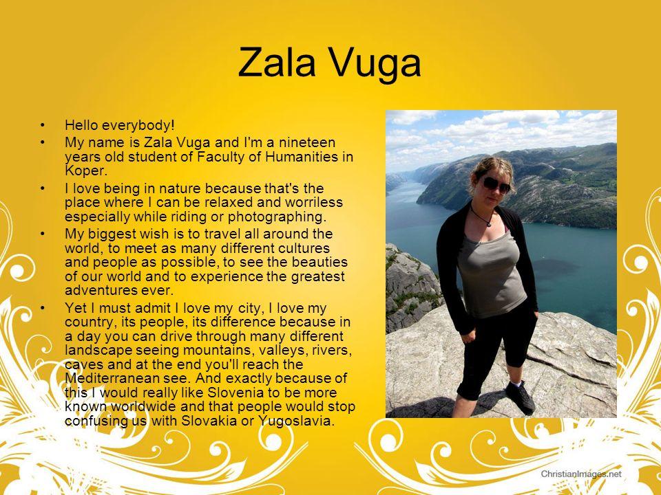 Zala Vuga Hello everybody!