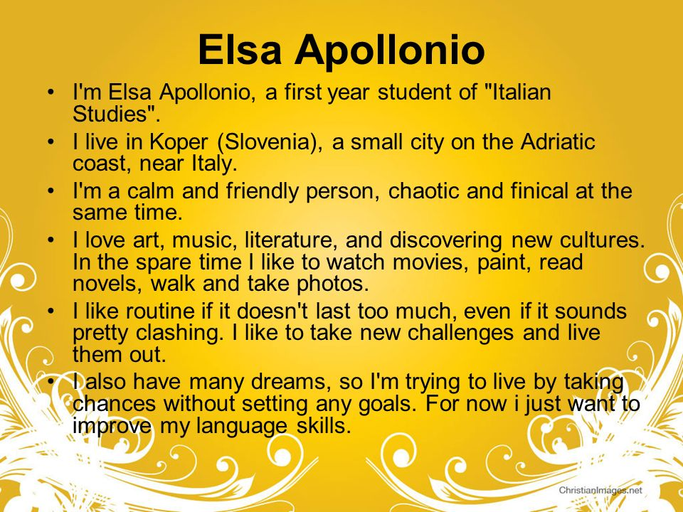 Elsa Apollonio I m Elsa Apollonio, a first year student of Italian Studies .