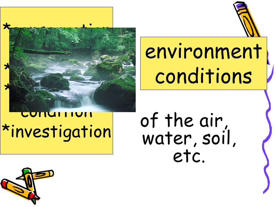 of the air, water, soil, etc.