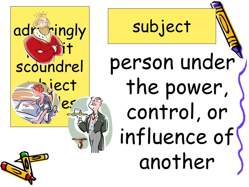 person under the power, control, or influence of another