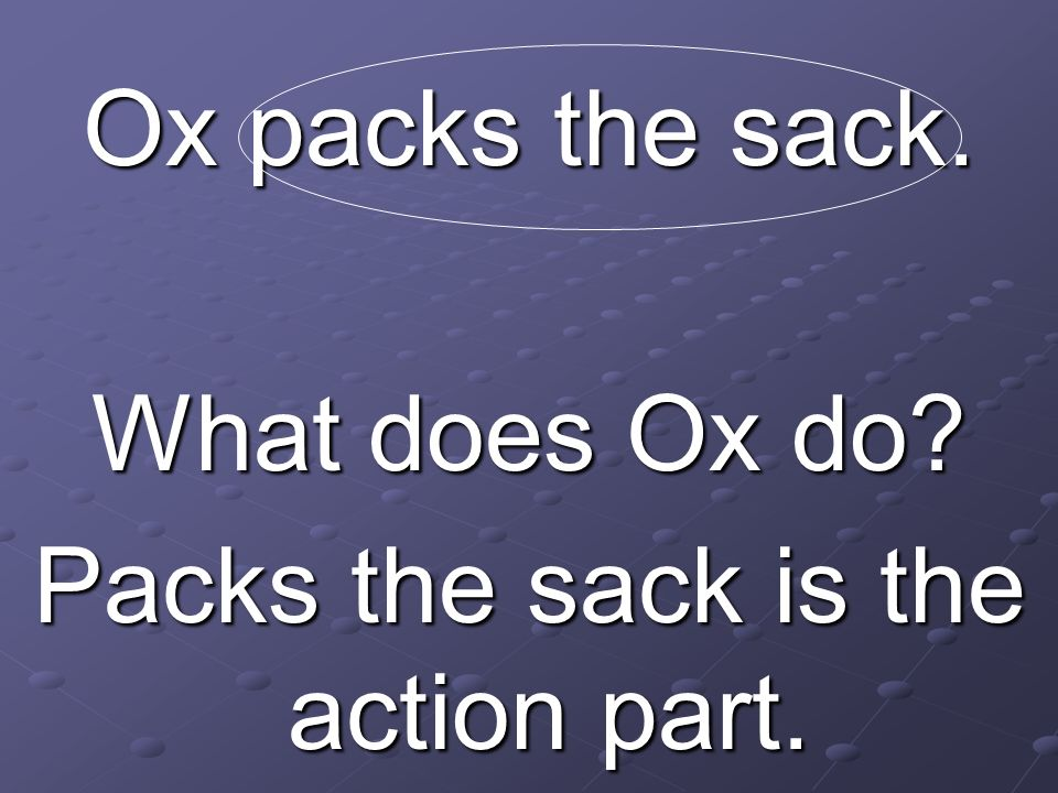 Packs the sack is the action part.