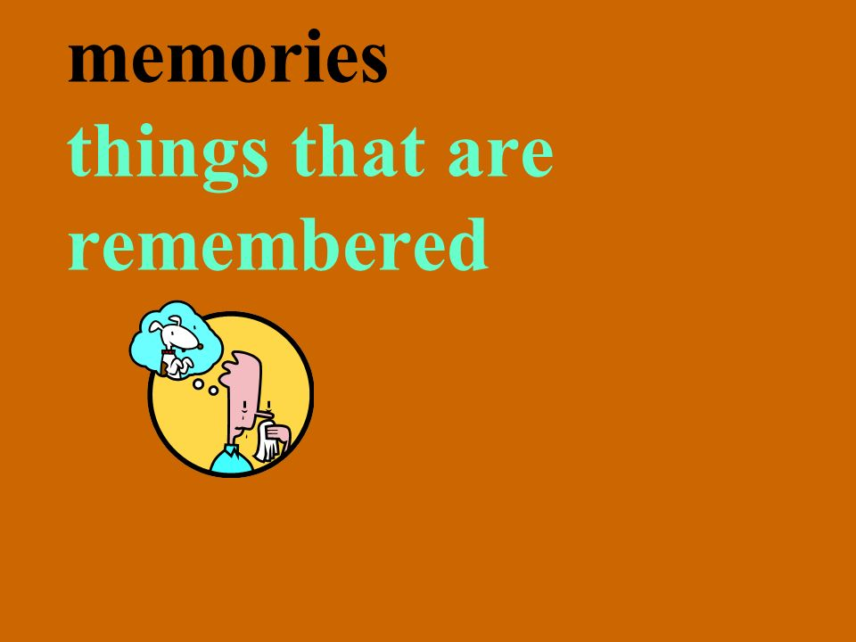 memories things that are remembered