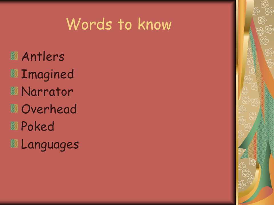 Words to know Antlers Imagined Narrator Overhead Poked Languages