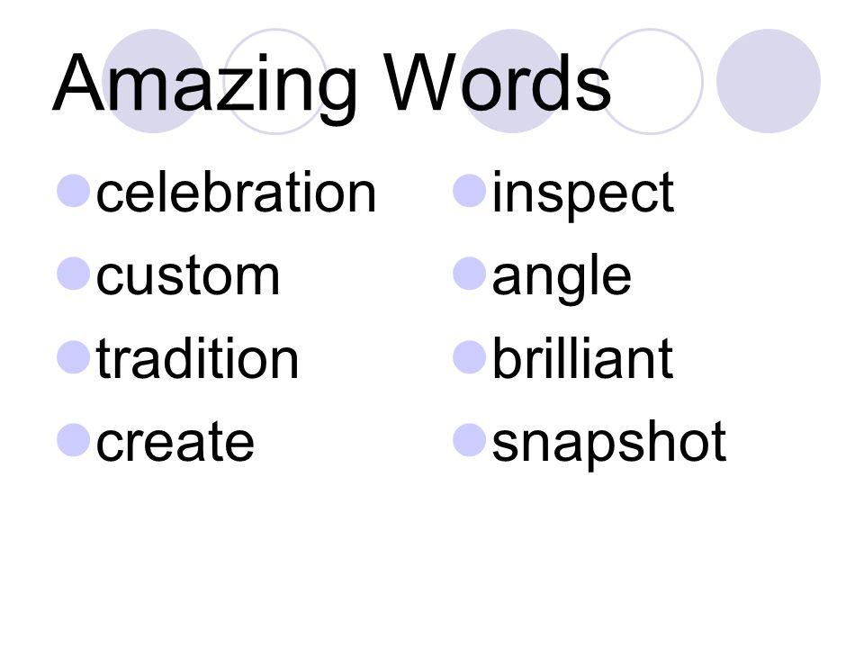 Amazing Words celebration custom tradition create inspect angle