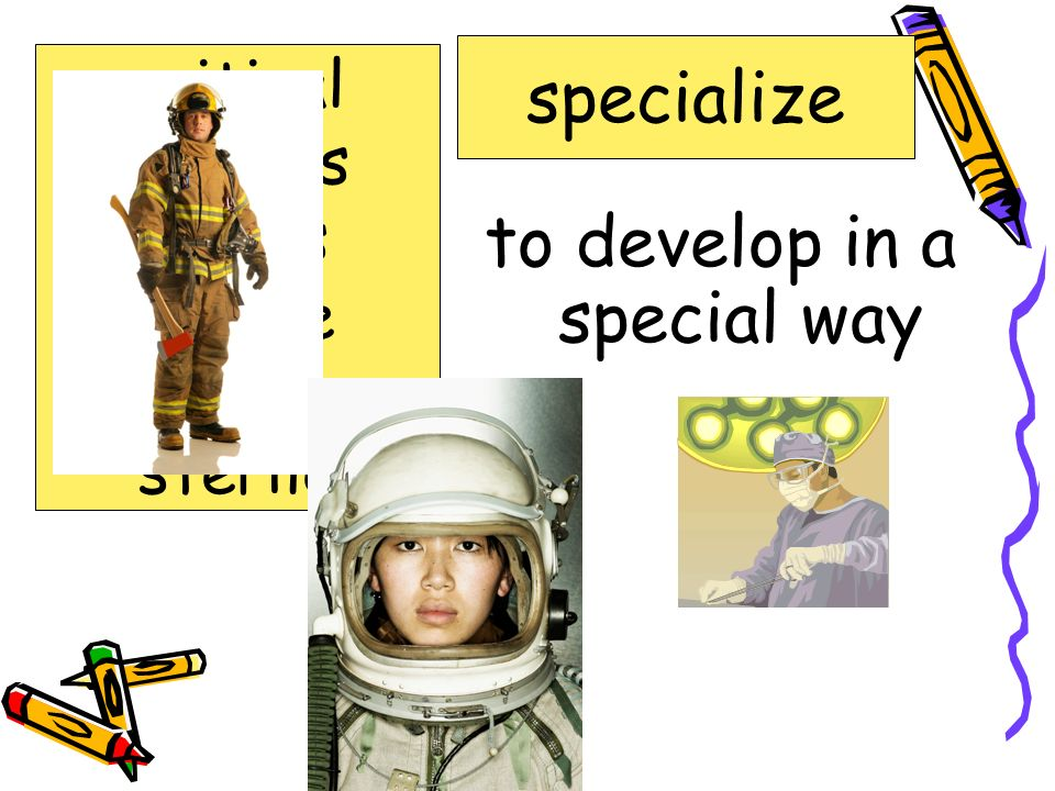 to develop in a special way