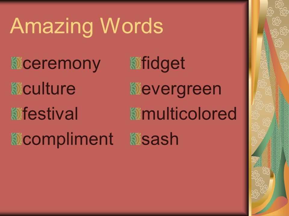 Amazing Words ceremony culture festival compliment fidget evergreen