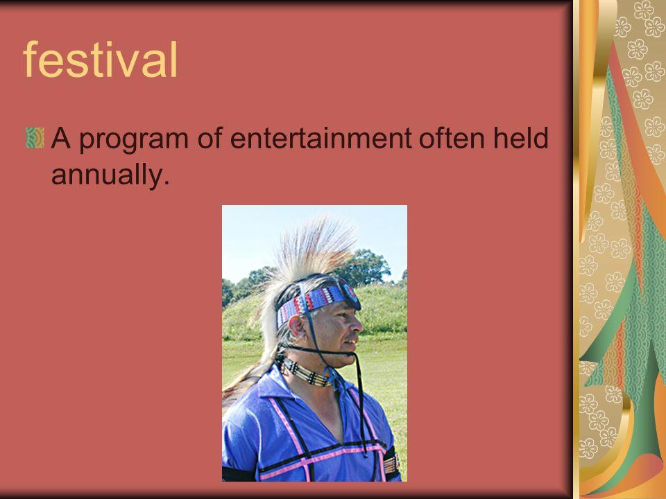 festival A program of entertainment often held annually.