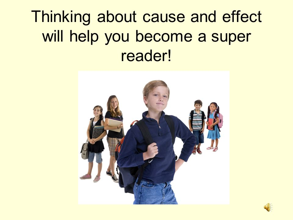 Thinking about cause and effect will help you become a super reader!