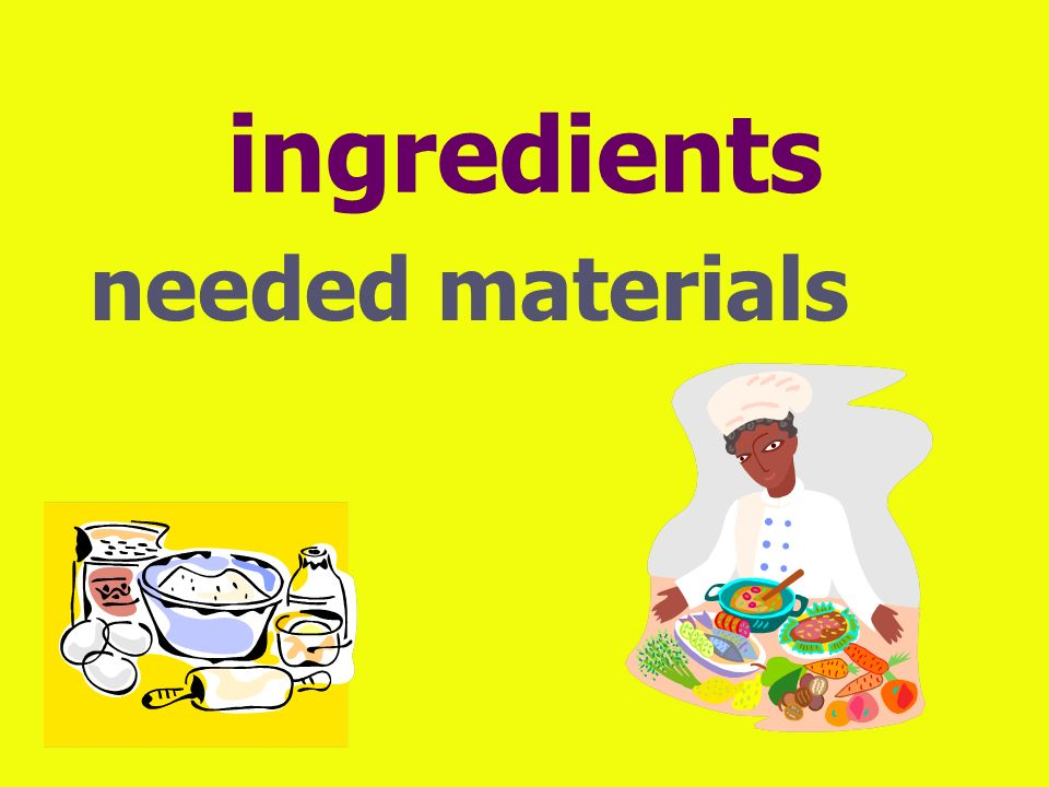ingredients needed materials