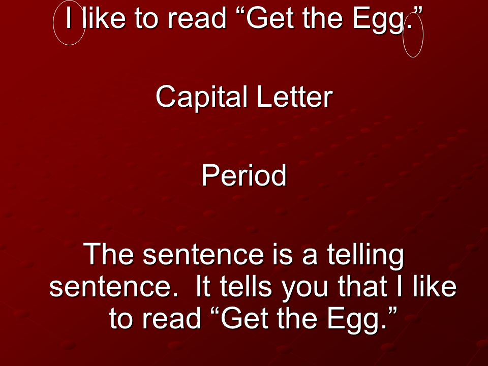 I like to read Get the Egg.