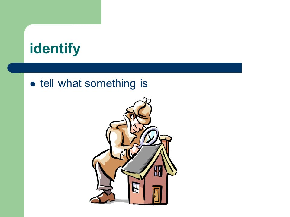 identify tell what something is