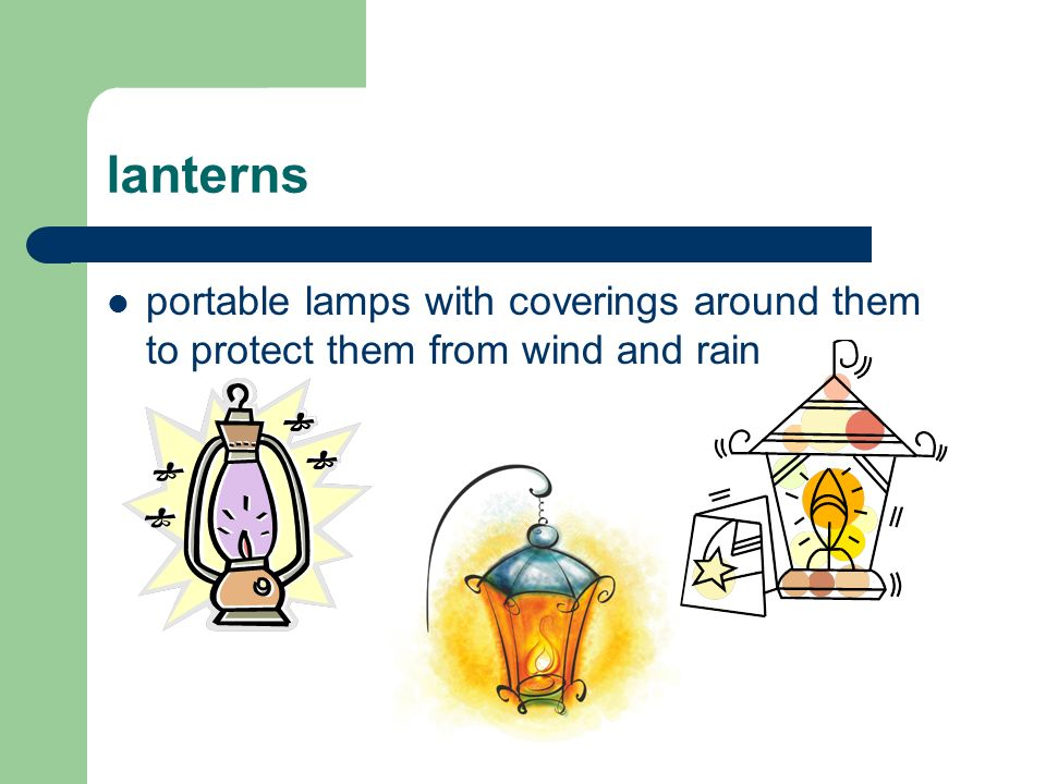 lanterns portable lamps with coverings around them to protect them from wind and rain