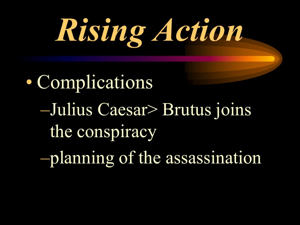 Rising Action Complications