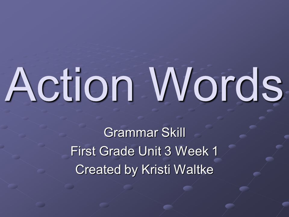 Grammar Skill First Grade Unit 3 Week 1 Created by Kristi Waltke