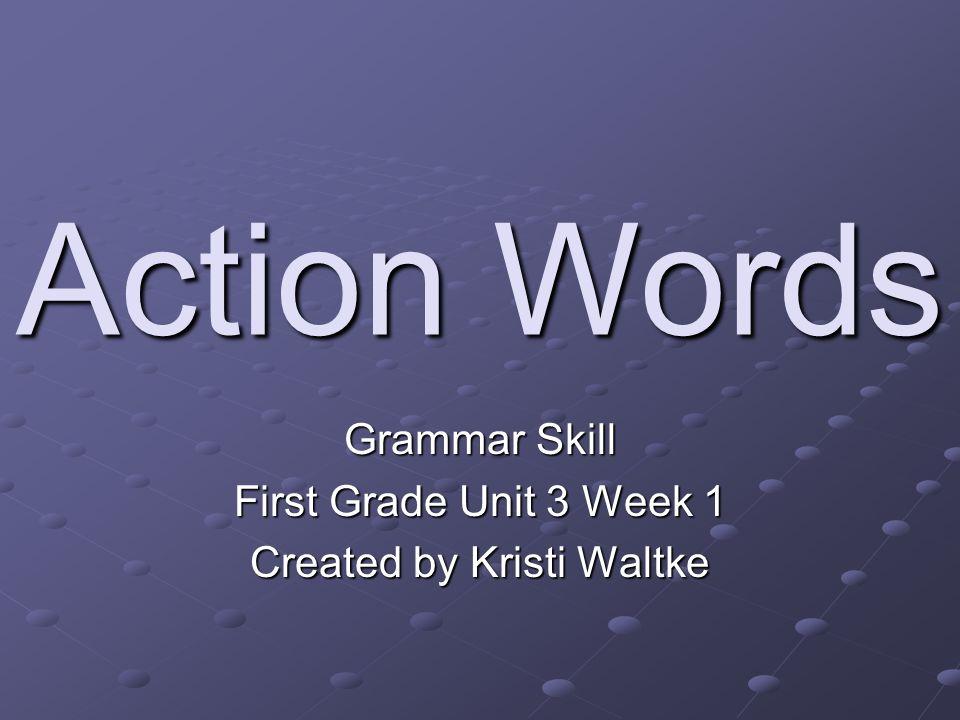 Grammar Skill First Grade Unit 3 Week 1 Created by Kristi Waltke