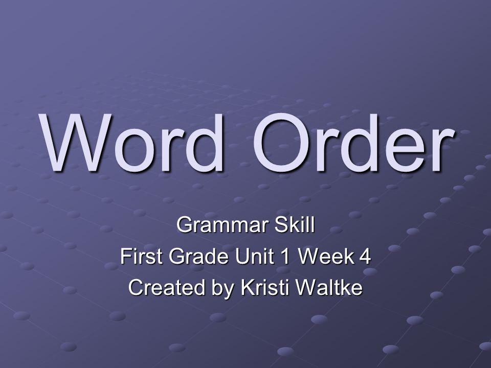 Grammar Skill First Grade Unit 1 Week 4 Created by Kristi Waltke