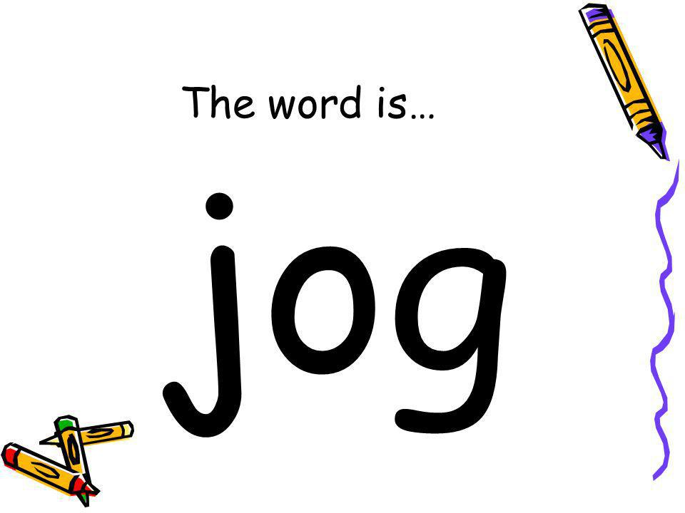 The word is… jog