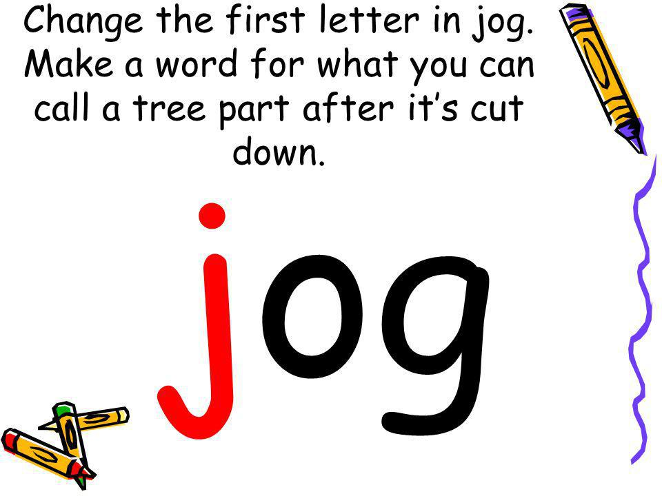 Change the first letter in jog