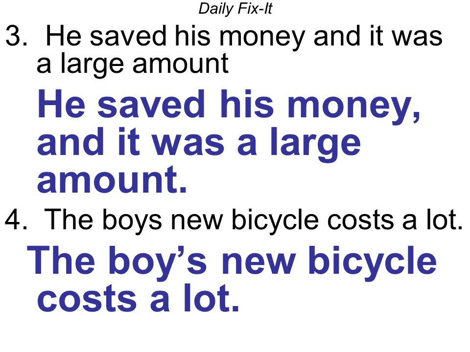 He saved his money, and it was a large amount.