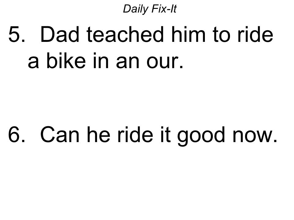Dad teached him to ride a bike in an our.