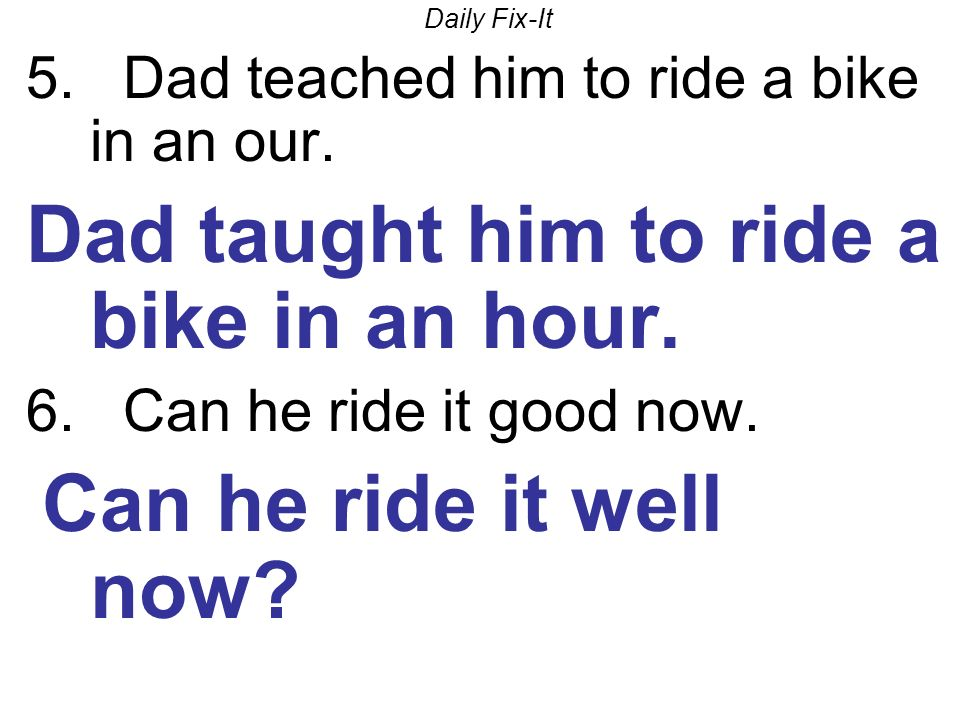 Dad taught him to ride a bike in an hour.