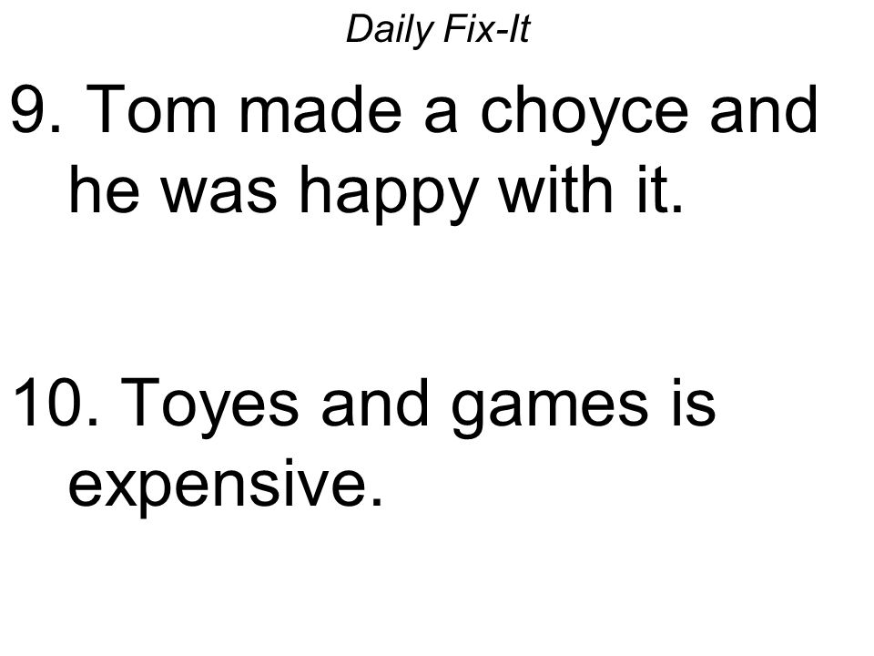 Tom made a choyce and he was happy with it.
