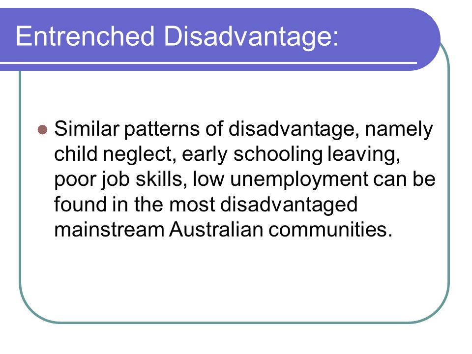 Entrenched Disadvantage: