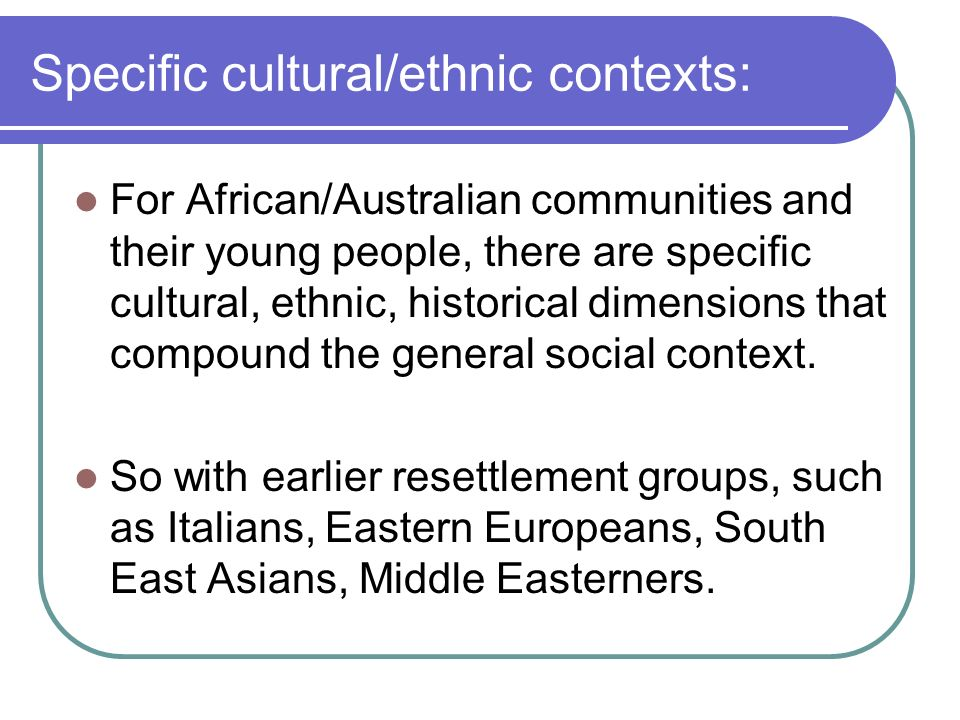 Specific cultural/ethnic contexts: