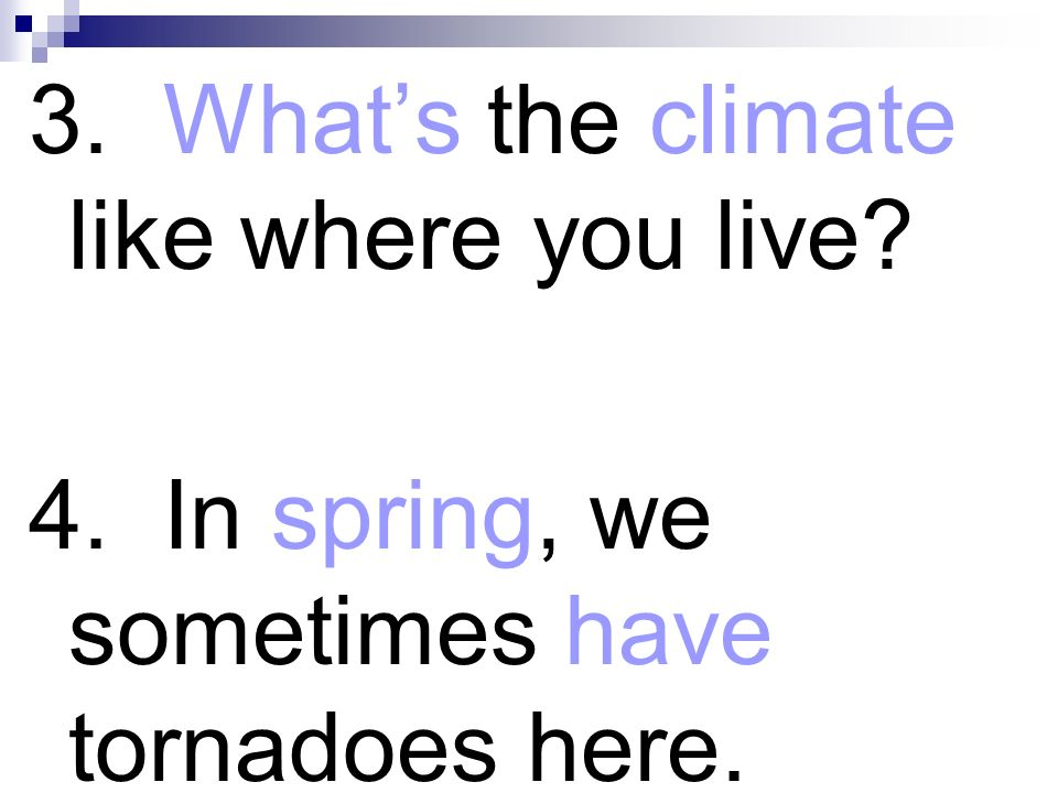 3. What's the climate like where you live