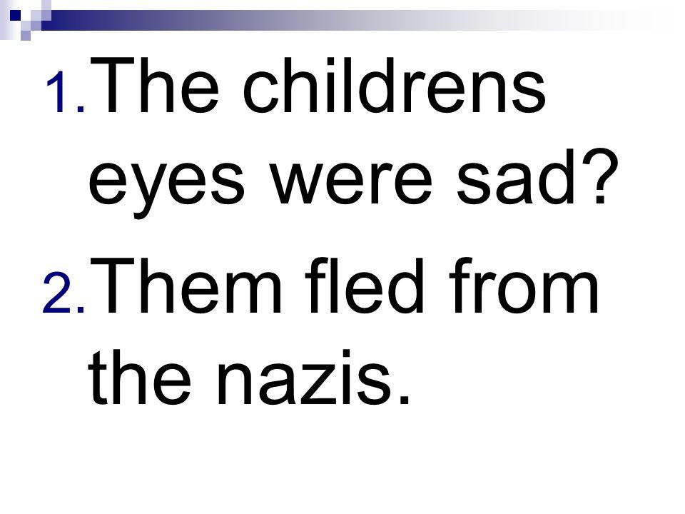 The childrens eyes were sad