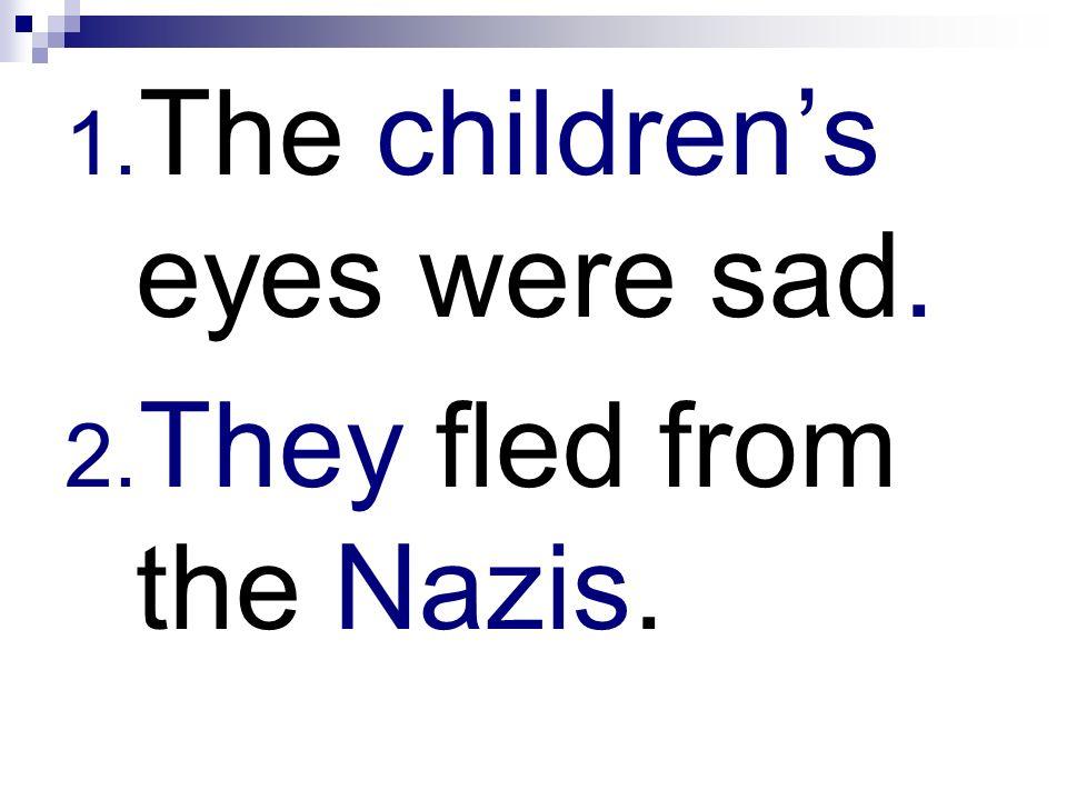 The children's eyes were sad.