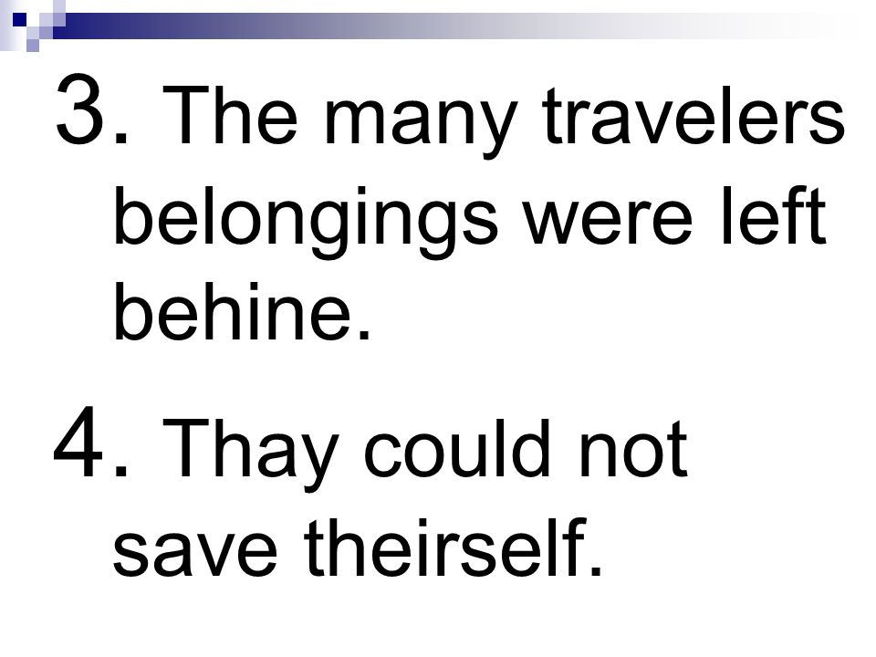 3. The many travelers belongings were left behine.