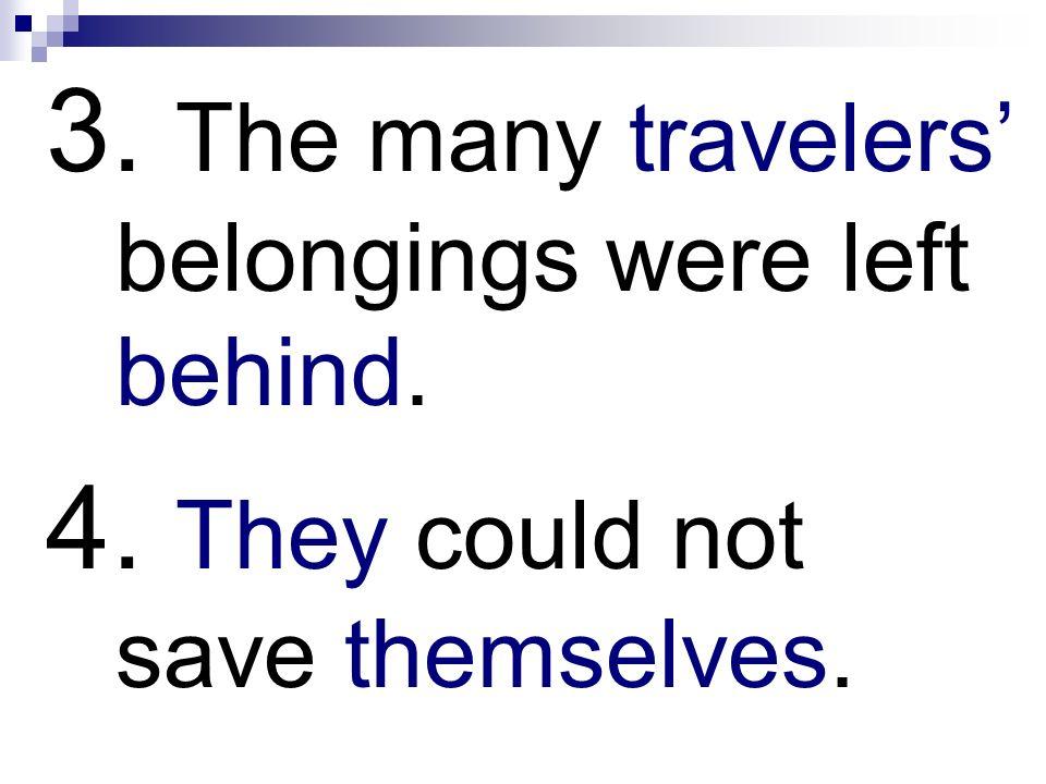 3. The many travelers' belongings were left behind.