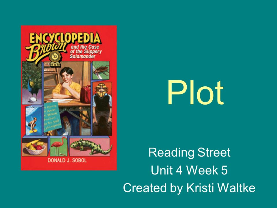 Reading Street Unit 4 Week 5 Created by Kristi Waltke