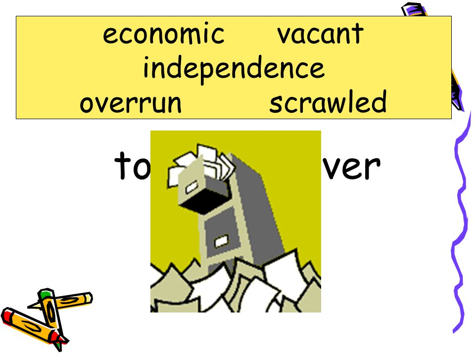 economic vacant independence overrun scrawled overrun to spread over