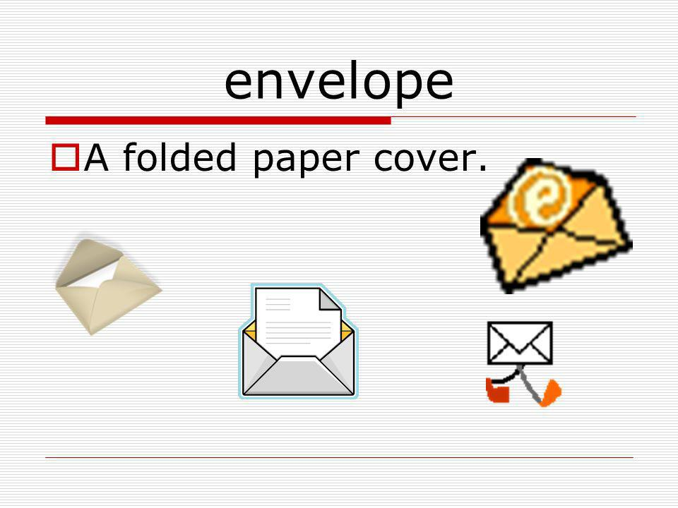 envelope A folded paper cover.
